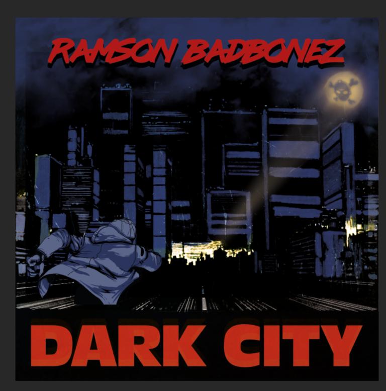Ramson Badbonez – Dark City     12″ Vinyl dropping soon!!