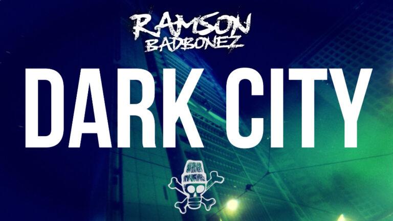 Ramson Badbonez – Dark City video has just dropped